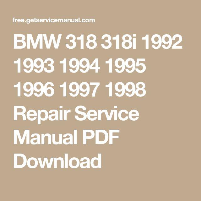 BMW 318 318i 1992 1993 1994 1995 1996 1997 1998 Repair Service Manual PDF Download