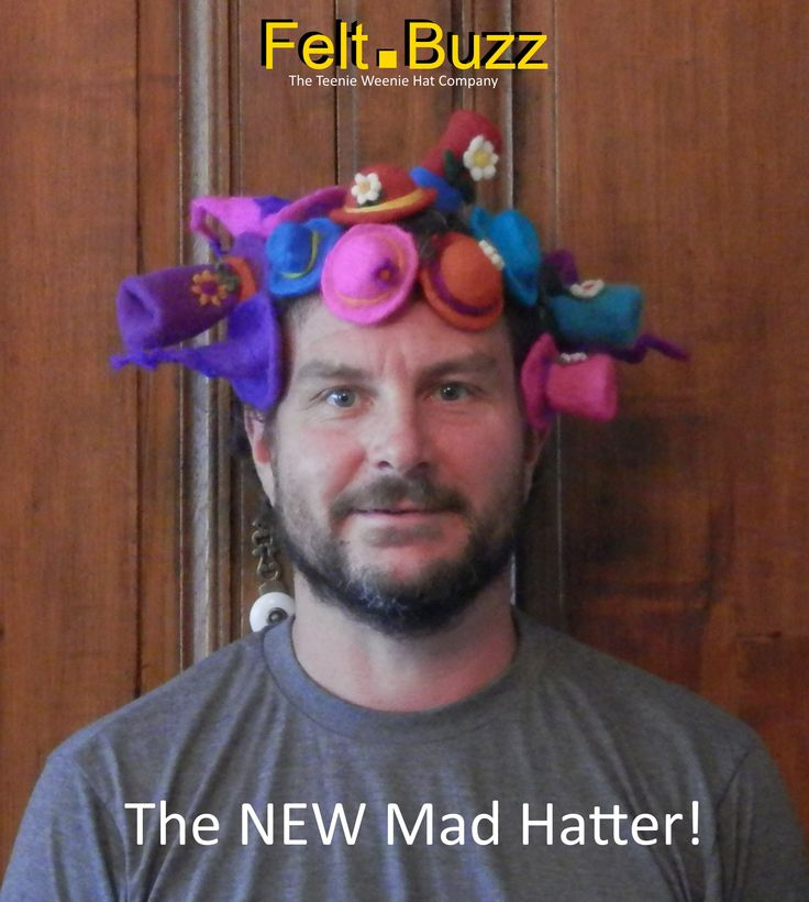Felt.Buzz: The NEW Mad Hatter!