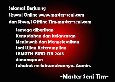 MENGUNGKAP RAHASIA SOAL UJIAN SENI RUPA ITB: Selamat Berjuang Siswa/i Online www.master-seni.co...