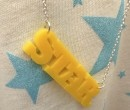 Great perspex slogan necklaces by Dandy Star.