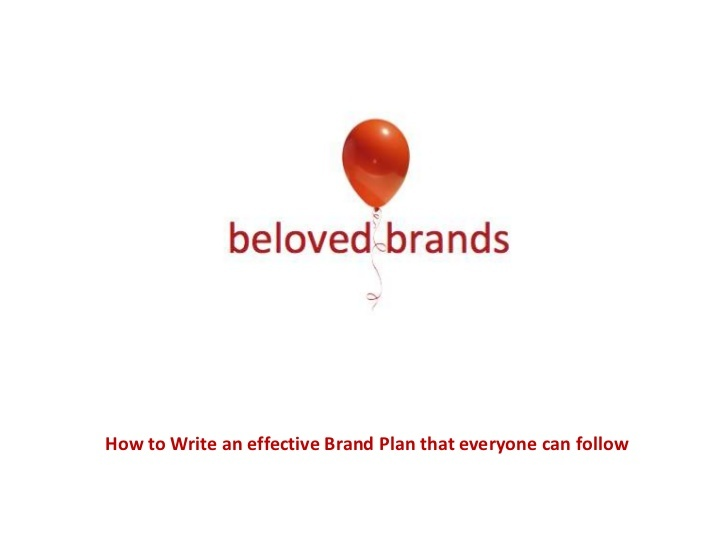 how-to-write-a-brand-plan by Beloved Brands Inc. via Slideshare
