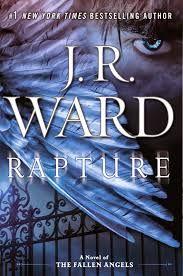 RAPTURE - J R Ward (Saga Angeles Caidos) #saga #agelescaidos #rapture #envidia #deseo #Gula #jimheron #devina #sissy #adrian #colin #nigel #novela #adulto #literatura #leer #libros #comentarios # reseñas #pdf #online #google #instagram