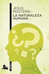 'La naturaleza humana' de Jesús Mosterín. Puedes comprar este libro en http://www.nubico.es/tienda/ciencias/la-naturaleza-humana-jesus-mosterin-9788467007350 o disfrutarlo en la tarifa plana de #ebooks en #Nubico Premium: http://www.nubico.es/premium/ciencias/la-naturaleza-humana-jesus-mosterin-9788467007350