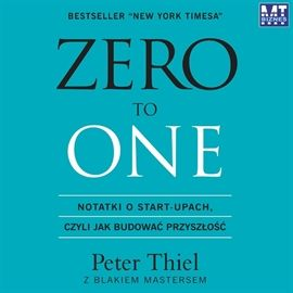 Audiobook Zero to One  - autor Peter Thiel;Blake Masters   - czyta Robert Michalak