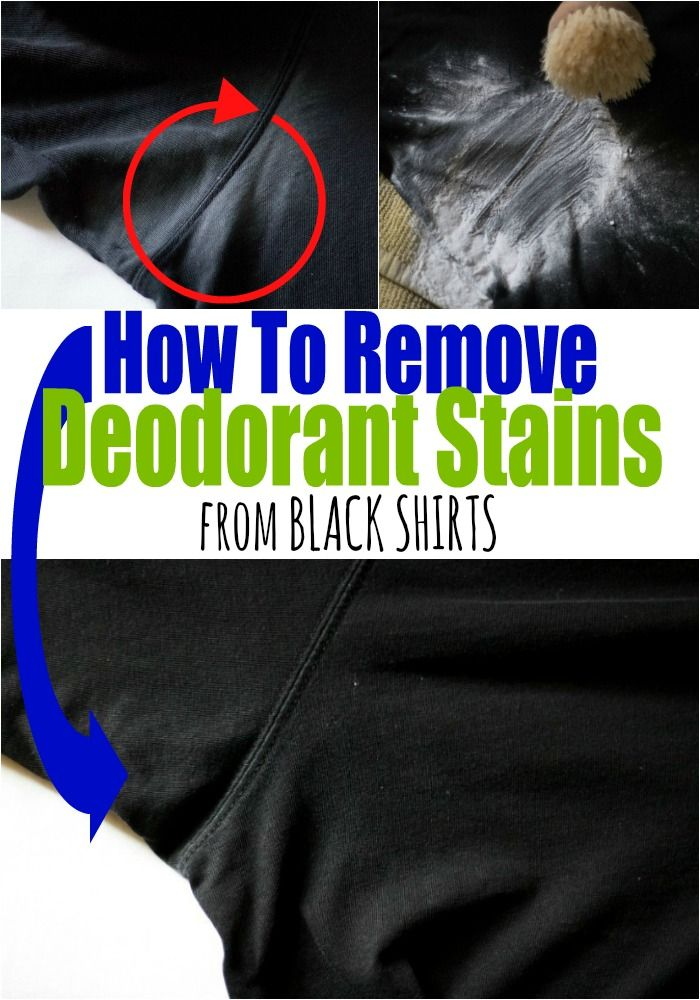 How To Remove Deodorant Stains From Black Shirts Remove Deodorant Stains Deodorant Stains Deodorant