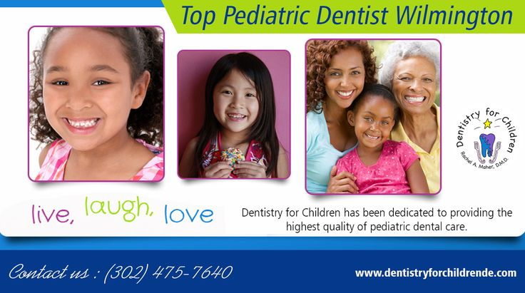 Top pediatric dentist wilmington Pediatric dentist