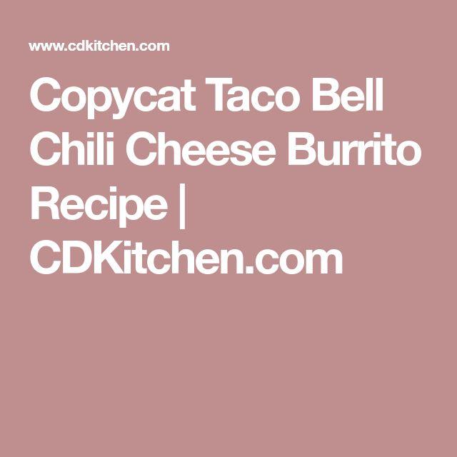 Copycat Taco Bell Chili Cheese Burrito Recipe   CDKitchen.com
