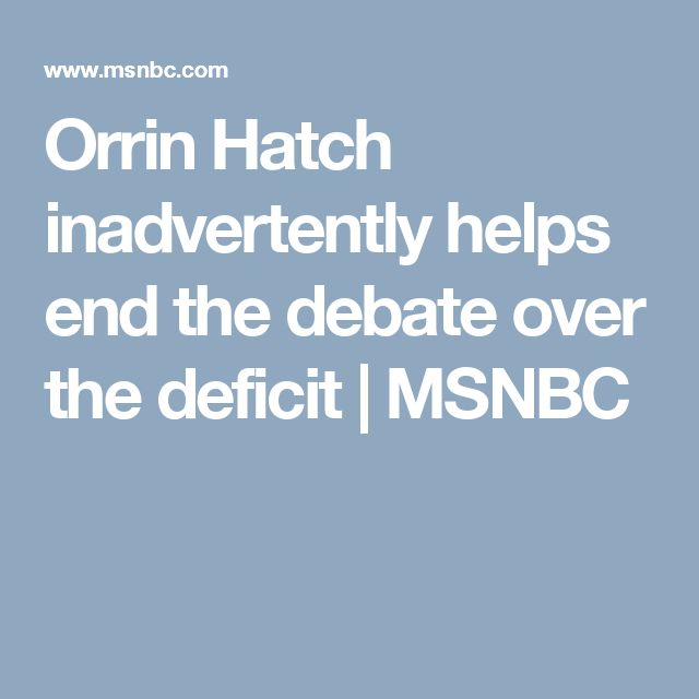 Orrin Hatch inadvertently helps end the debate over the deficit | MSNBC