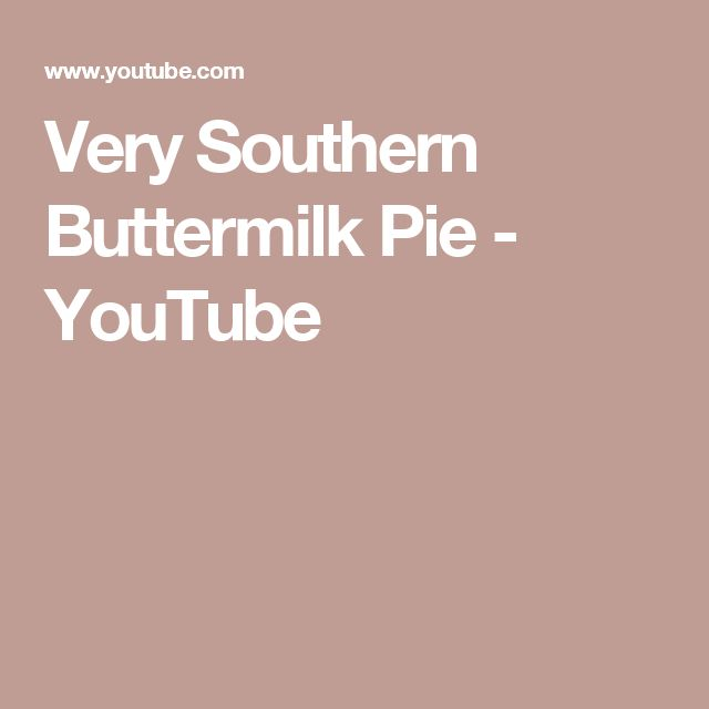 Very Southern Buttermilk Pie - YouTube