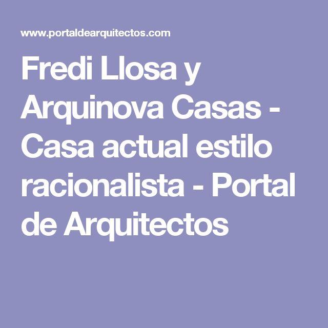 Fredi Llosa y Arquinova Casas - Casa actual estilo racionalista - Portal de Arquitectos