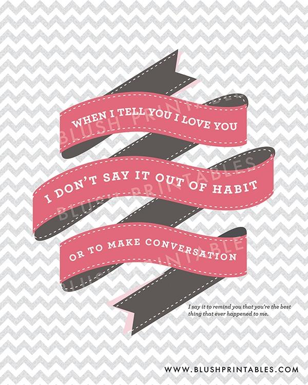 when I tell you I love you I don't say it out of habit...