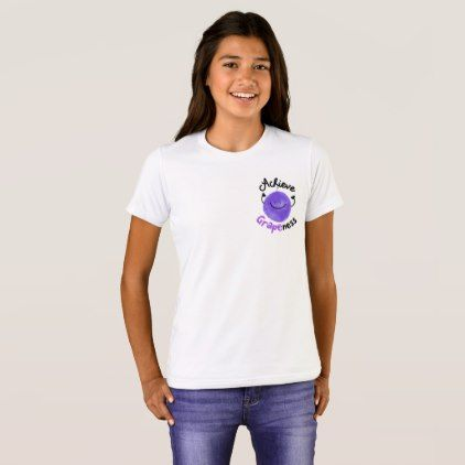Positive Grape Pun - Achieve Grapeness T-Shirt - good gifts special unique customize style