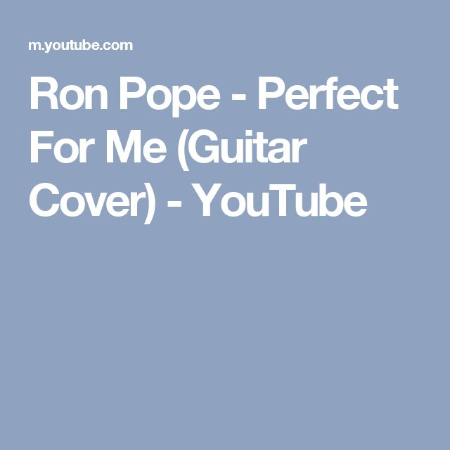 Ron Pope - Perfect For Me (Guitar Cover) - YouTube