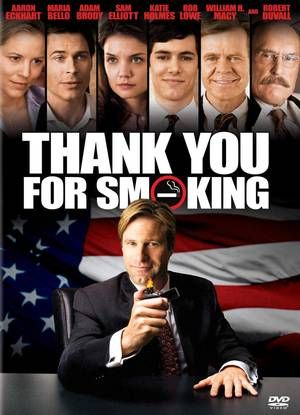 Thank You For Smoking, politically incorrect and funny.