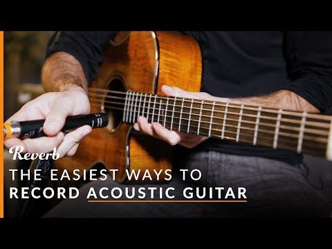 The Easiest Way To Record Your Acoustic Guitar Guitar Acoustic Guitar Acoustic