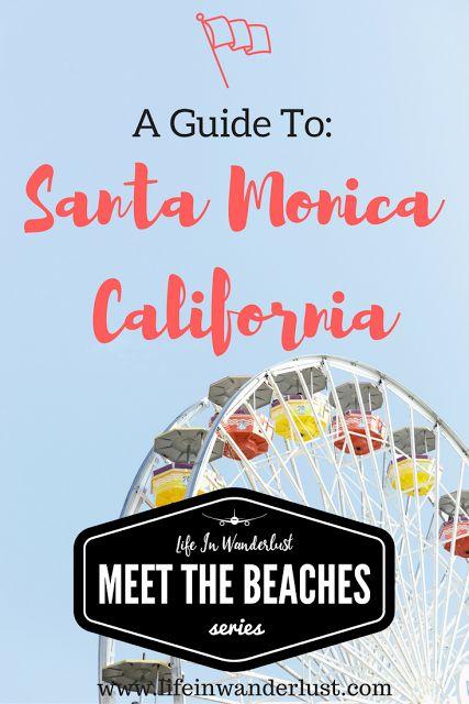 Meet the Beaches || A Guide to Santa Monica, California
