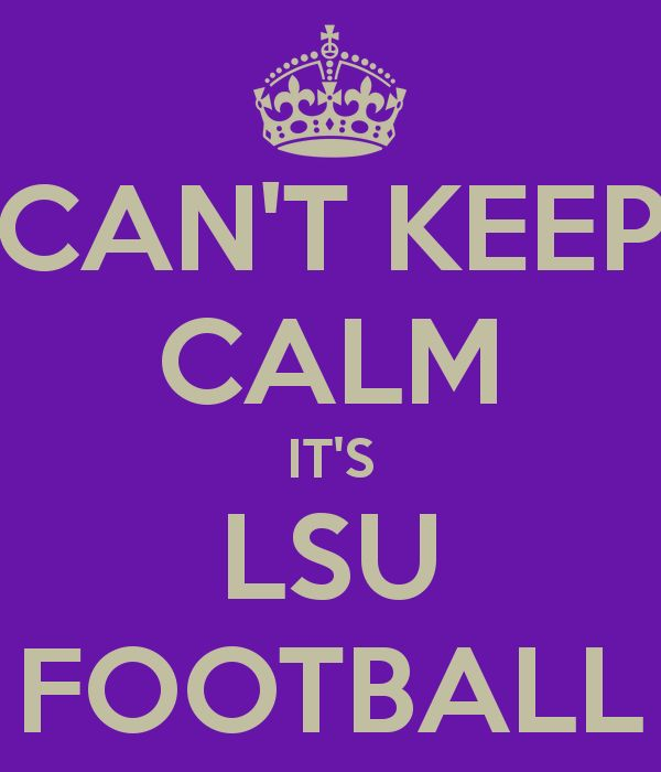 CAN'T KEEP CALM IT'S LSU FOOTBALL