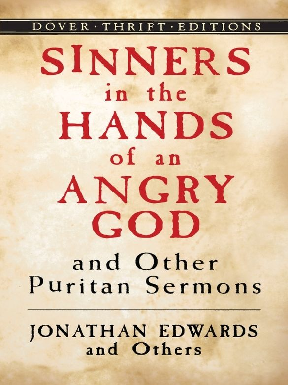 "a critique of sinners in the hands of an angry god a sermon by jonathan edwards ""sinners in the hands of an angry god"" is a compelling sermon there is no doubt that it is unsettling, but that is as it should be jonathan edwards was a brilliant preacher, and compelling evangelist."