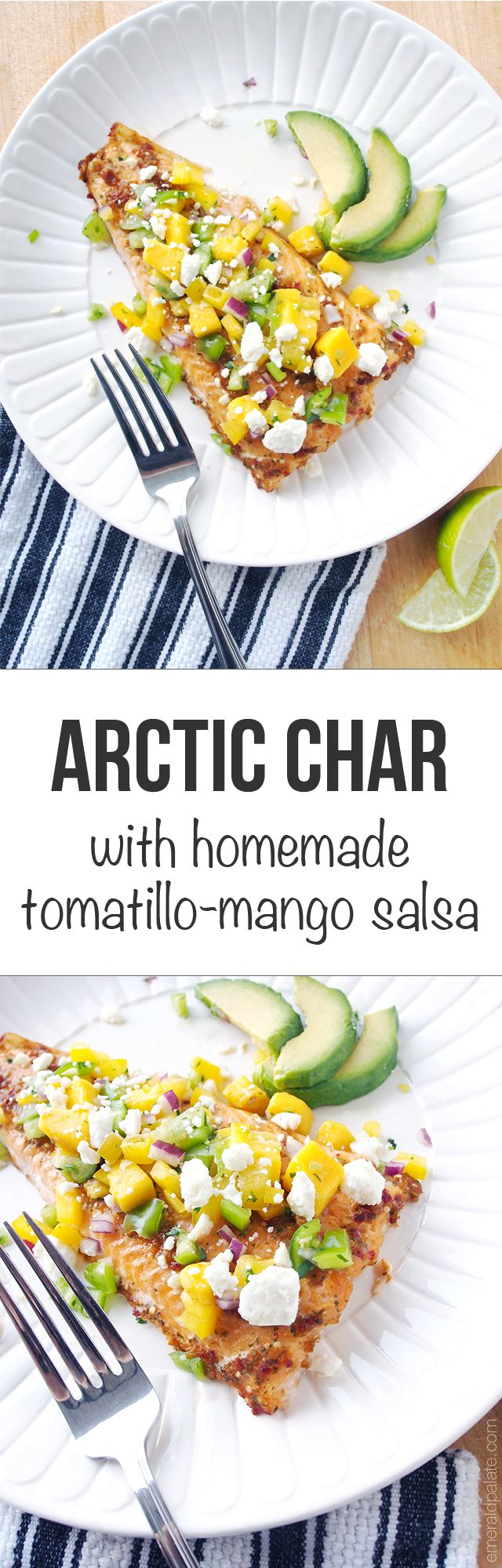 An easy, healthy arctic char recipe with homemade tomatillo-mango salsa. Perfect for summer bbqs and dinner parties! Via @emeraldpalate