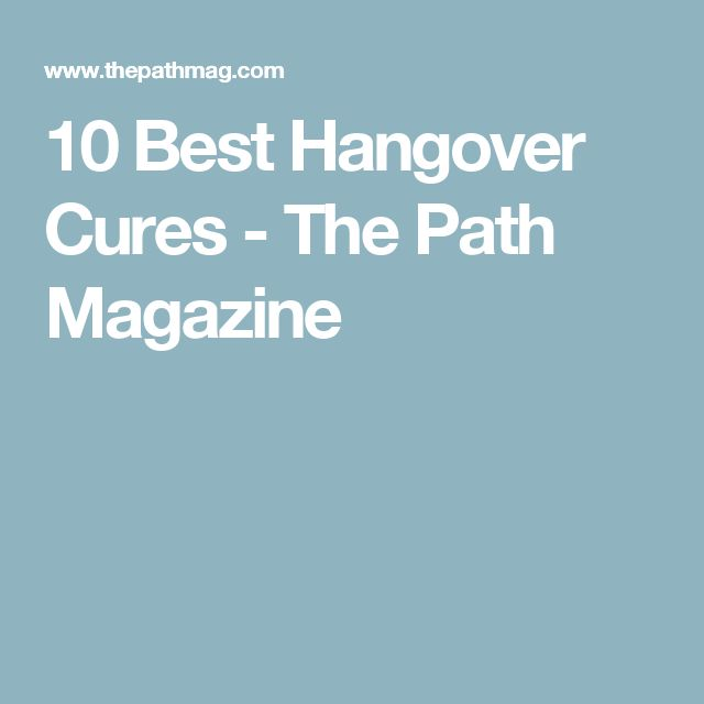 10 Best Hangover Cures - The Path Magazine