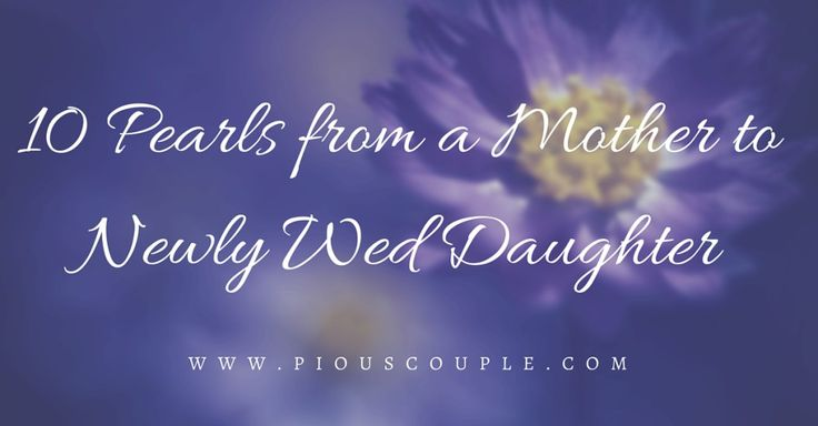 10 Pearls from a Mother to Newly Wed Daughter