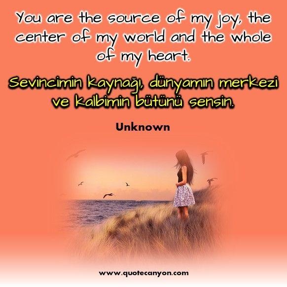 Sevincimin Kaynagi Dunyamin Merkezi Ve Kalbimin Butunu Sensin Beautiful Love Quotes Most Beautiful Love Quotes Love Quotes For Her