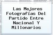 http://tecnoautos.com/wp-content/uploads/imagenes/tendencias/thumbs/las-mejores-fotografias-del-partido-entre-nacional-y-millonarios.jpg Nacional vs Millonarios. Las mejores fotografías del partido entre Nacional y Millonarios, Enlaces, Imágenes, Videos y Tweets - http://tecnoautos.com/actualidad/nacional-vs-millonarios-las-mejores-fotografias-del-partido-entre-nacional-y-millonarios/
