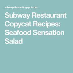 Subway Restaurant Copycat Recipes: Seafood Sensation Salad