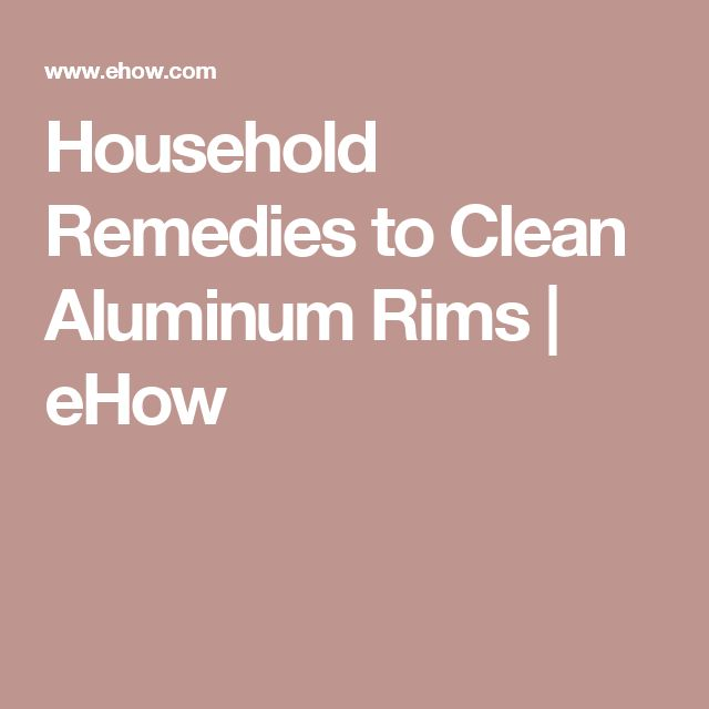 Household Remedies to Clean Aluminum Rims | eHow