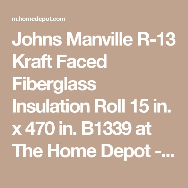 Johns Manville R-13 Kraft Faced Fiberglass Insulation Roll 15 in. x 470 in. B1339 at The Home Depot - Mobile