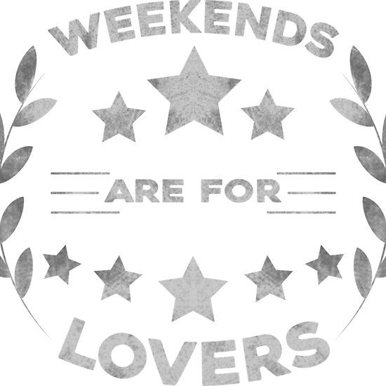 #Weekends #are #for #lovers #design #graphic #valentinesday #tshirt #redbubble