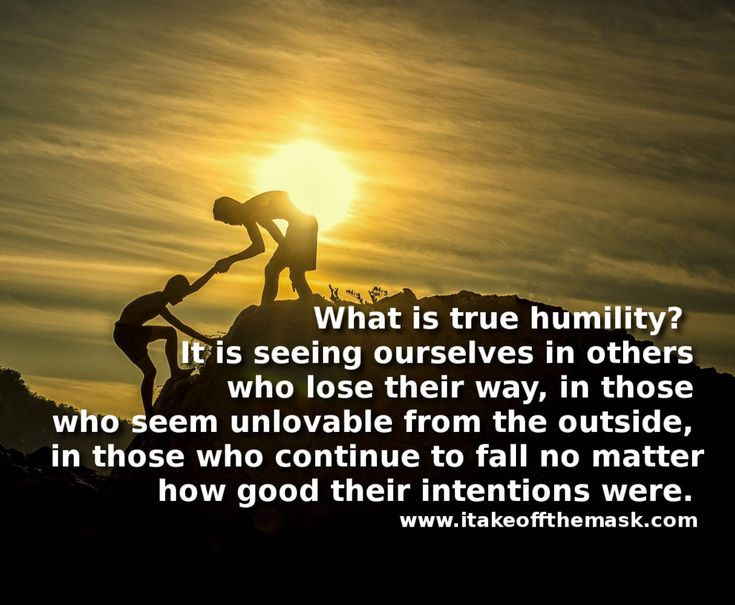 When pride comes, then comes shame, but with humility comes wisdom. – Proverbs 11, WHAT IS HUMILITY... http://itakeoffthemask.com/words-of-wisdom/what-is-humility/