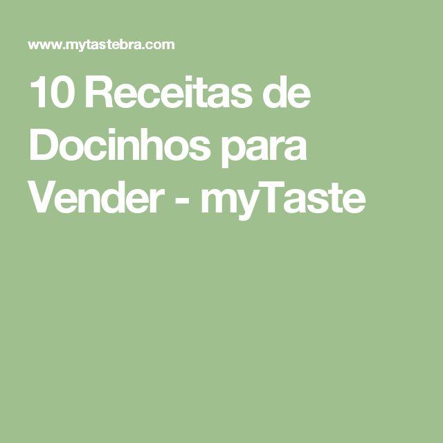 10 Receitas de Docinhos para Vender - myTaste