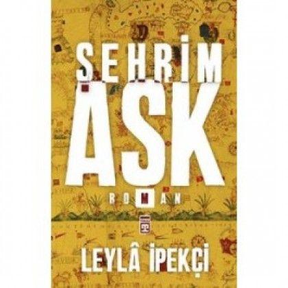 ŞEHRİM AŞK-Leyla İpekçi  Leyla İpekçi dört şehir üzerinden katmanlı bir hakikat yolculuğu tasvir ediyor yeni romanı Şehrim Aşk'ta.