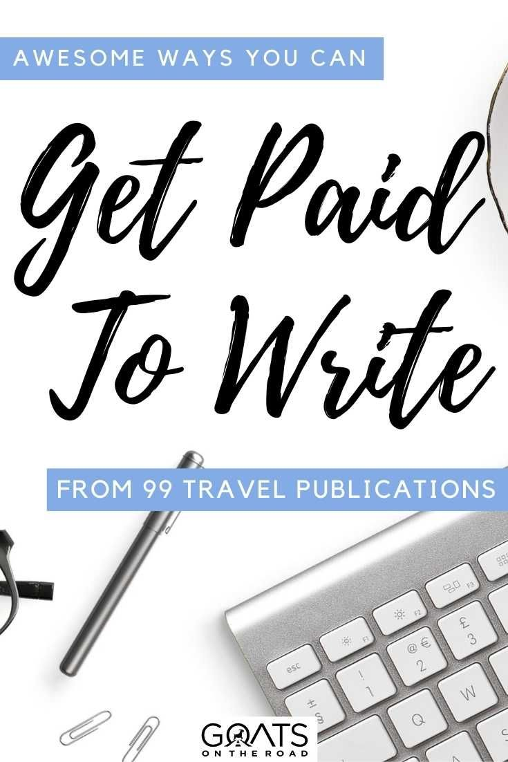 Get Paid To Write 99 Travel Publications That Pay Up To 4 000 Best Online Jobs Freelance Writing Travel Jobs