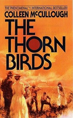 The Thorn Birds by Colleen McCullough | If GWTW could have been set in Australia.