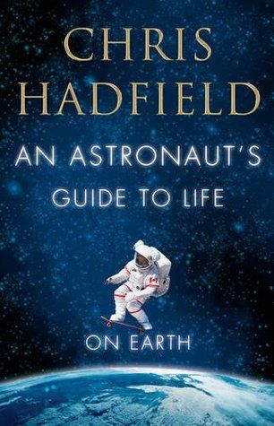 An Astronaut's Guide to Life on Earth - Chris Hadfield.  Colonel Chris Hadfield has spent decades training as an astronaut and has logged nearly 4,000 hours in space. During this time he has broken into a Space Station with a Swiss army knife, disposed of a live snake while piloting a plane, and been temporarily blinded while clinging to the exterior of an orbiting spacecraft.