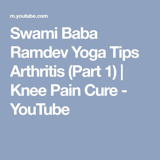 Swami Baba Ramdev Yoga Tips Arthritis (Part 1)   Knee Pain Cure - YouTube