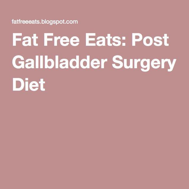 Fat Free Eats: Post Gallbladder Surgery Diet