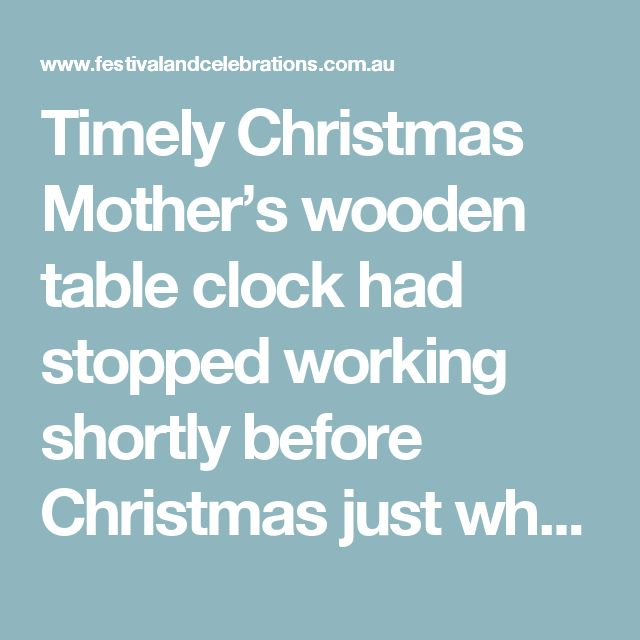 Timely Christmas  Mother's wooden table clock had stopped working shortly before Christmas just when the spoon-bender, Uri Geller, was conducting experiments on TV.  The family wondered if it was just a co-incidence or the result of Geller's psychic power. At any rate it was not worth getting the clock repaired. Christmas Eve was getting close and I still had to buy a present for mother. I decided a new clock would be ideal.  Grandpa and Auntie Adele were always invited to our home for…