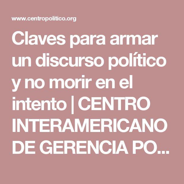 Claves para armar un discurso político y no morir en el intento | CENTRO INTERAMERICANO DE GERENCIA POLÍTICA