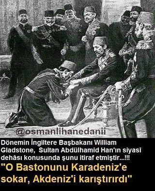 """""""O bastonunu Karadeniz'e sokar, Akdeniz'i karıştırırdı"""" William Gladstone #OsmanlıDevleti"""
