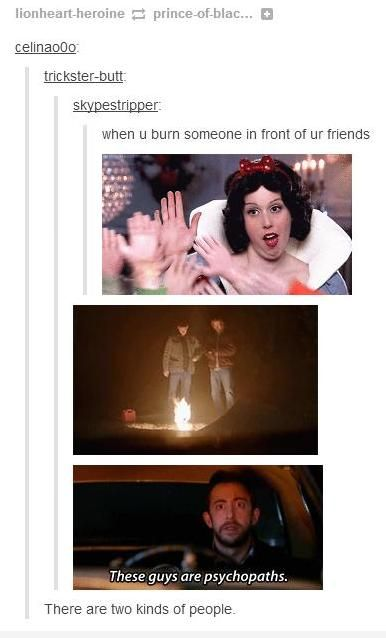 there are two kinds of people, and apparently the second one is SPN fans<--Hehe