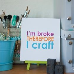 This has become my motto so I had to make it into a poster!Reduce Weights, Christmas Crafts, Crafts Room, Quote, So True, Lose Weights, Weights Loss, Broke, Crafty Ideas