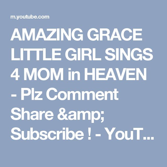 AMAZING GRACE LITTLE GIRL SINGS 4 MOM in HEAVEN - Plz Comment Share & Subscribe ! - YouTube