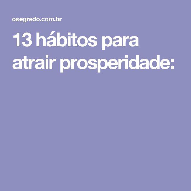 13 hábitos para atrair prosperidade:
