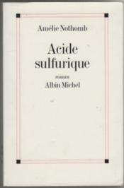 Acide sulfurique, Amélie Nothomb. 6/6/14
