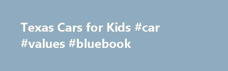 Texas Cars for Kids #car #values #bluebook http://car.remmont.com/texas-cars-for-kids-car-values-bluebook/  #auction cars # Our Auctions are held every Saturday at 9:00 am with different inventory every week and over 150 cars, trucks, vans, SUV's, boats and RV's to choose from. Registration starts at 8:00 am. If you need any help or have any questions, please feel free to let us know. Please call 866-835-5437 or […]The post Texas Cars for Kids #car #values #bluebook appeared first on Car.