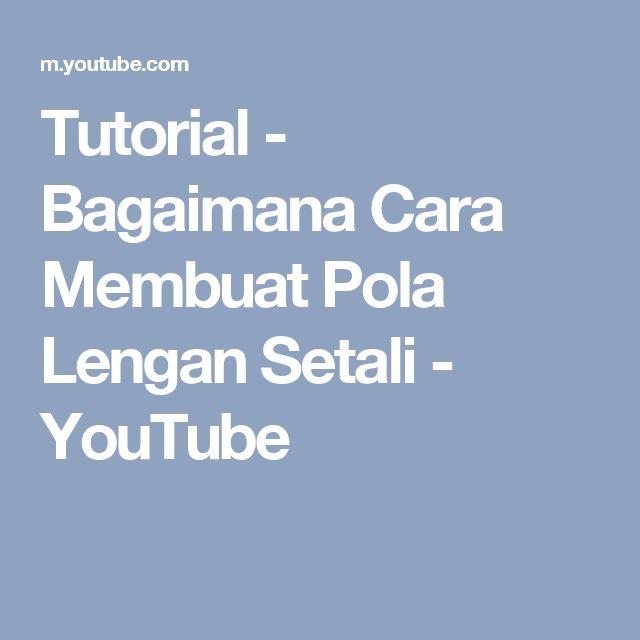 Tutorial - Bagaimana Cara Membuat Pola Lengan Setali - YouTube