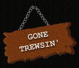Gone Trewsin'.
